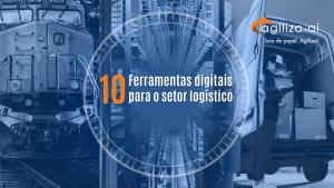 """Imagem ilustrativa com o texto centralizado """"10 Ferramentas digitais para o setor logístico""""."""